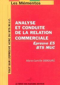 Mémento ACRC pour BTS MUC : analyse et conduite de la relation commerciale : épreuve E5