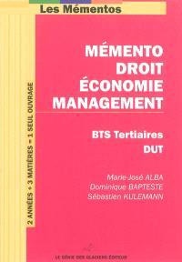 Mémento droit, économie, management : BTS tertiaires, DUT
