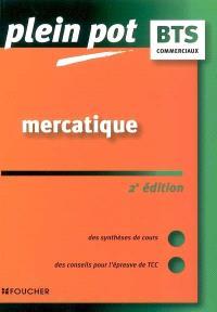 Mercatique : des synthèses de cours, des conseils pour l'épreuve de TCC : BTS action commerciale, force de vente