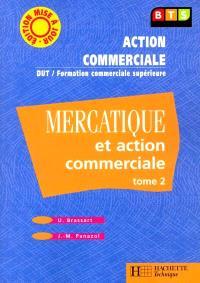 Mercatique et action commerciale, BTS Action commerciale : livre de l'élève. Volume 2