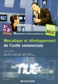 Mercatique et développement de l'unité commerciale, BTS MUC, 1re et 2e années : management des unités commerciales