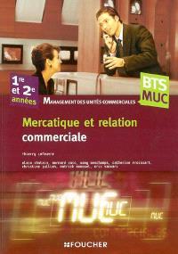 Mercatique et relation commerciale, BTS MUC, 1re et 2e années : management des unités commerciales