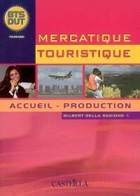 Mercatique touristique : accueil, production : BTS, DUT tourisme