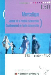 Mercatique, BTS 1re année-MUC : gestion de la relation commerciale : développement de l'unité commerciale