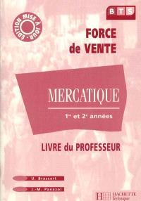 Mercatique, BTS force de vente, 1re et 2e années : livre du professeur