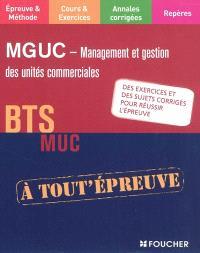 MGUC-Management et gestion des unités commerciales, BTS MUC : des exercices et des sujets corrigés pour réussir l'épreuve
