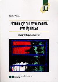Microbiologie de l'environnement avec législation : travaux pratiques commentés
