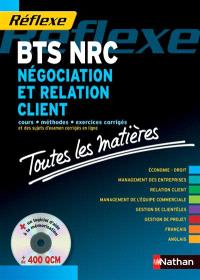 Négociation et relation client : toutes les matières du BTS NRC : l'ouvrage tout en un + CD pour l'épreuve de 2011