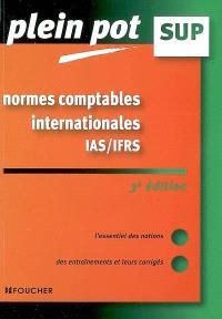 Normes comptables internationales IAS-IFRS : enseignement supérieur, BTS, DUT tertiaires : l'essentiel des notions, des entraînements et leurs corrigés
