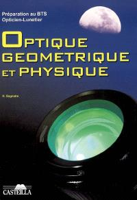 Optique géométrique et physique : préparation au BTS opticien-lunetier : rappels de cours, annales des examens, examens blancs