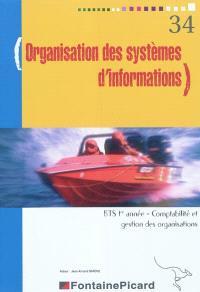 Organisation des systèmes d'informations : BTS 1re année, comptabilité et gestion des organisations
