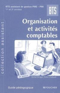 Organisation et activités comptables, BTS assistant de gestion PME-PMI, 1re et 2e années : guide pédagogique