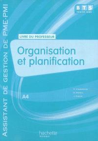 Organisation et planification, A4, BTS première année assistant de gestion PME-PMI : livre du professeur