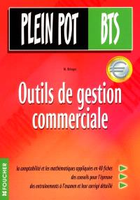 Outils de gestion commerciale : comptabilité et mathématiques appliquées : BTS action commerciale, BTS commerce international, BTS force de vente, DUT techniques de commercialisation