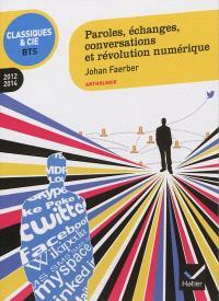 Paroles, échanges, conversations et révolution numérique : anthologie : 2012-2014