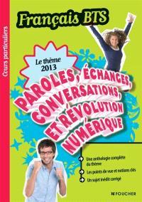 Paroles, échanges, conversations et révolution numérique : français BTS, le thème 2013