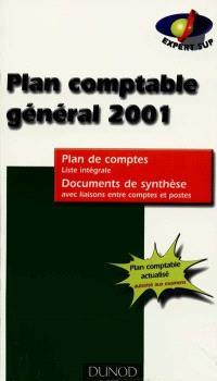 Plan comptable général 2001 : plan de comptes, liste intégrale ; documents de synthèse avec liaisons entre comptes et postes