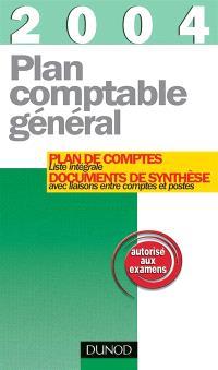 Plan comptable général 2004 : plan de comptes et documents de synthèse