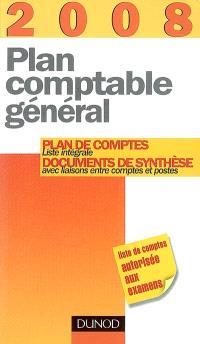 Plan comptable général 2008 : plan de comptes, liste générale, documents de synthèse avec liaisons entre comptes et postes
