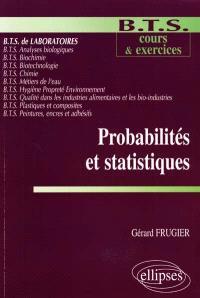 Probabilités et statistiques : BTS de laboratoires, BTS analyses biologiques, BTS biochimie, BTS biotechnologie, BTS chimie, BTS métiers de l'eau...