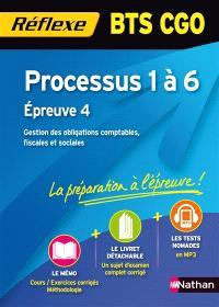 Processus 1 à 6, épreuve 4 : BTS CGO : gestion des obligations comptables, fiscales et sociales