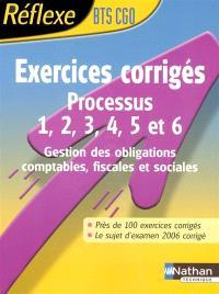 Processus 1, 2, 3, 4, 5 et 6, BTS CGO : gestion des obligations comptables, fiscales et sociales : exercices corrigés