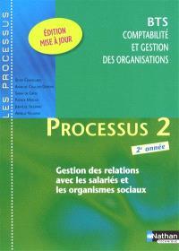 Processus 2, 2e année : gestion des relations avec les salariés et les organismes sociaux : BTS comptabilité et gestion des organisations