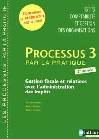Processus 3 par la pratique : gestion fiscale et relations avec l'administration des impôts, BTS 2 : livre d'élève
