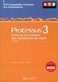 Processus 3, gestion fiscale et relations avec l'administration des impôts : BTS comptabilité et gestion des organisations : 2e partie