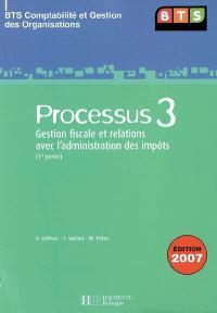 Processus 3, gestion fiscale et relations avec l'administration des impôts, BTS comptabilité et gestion des organisations : 1re partie