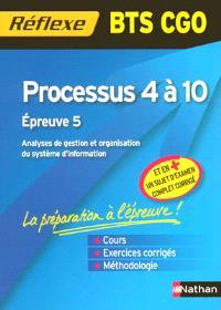 Processus 4 à 10 : BTS CGO : épreuve 5