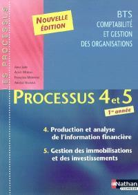 Processus 4 et 5, BTS CGO 1re année : production et analyse de l'information financière, gestion des immobilisations et des investissements : livre de l'élève