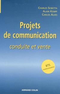 Projets de communication : conduite et vente : BTS communication