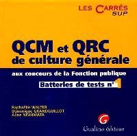 QCM et QRC de culture générale aux concours de la fonction publique. Volume 1, Batteries de tests niveau 1