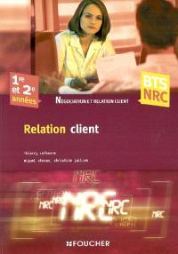 Relation client : 1re et 2e années BTS NRC, négociation et relation client