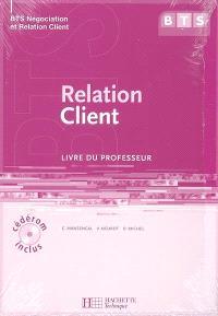 Relation client, BTS Négociation et relation client : livre du professeur