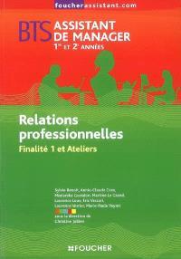 Relations professionnelles, finalité 1 et ateliers, BTS assistant de manager 1re et 2e années