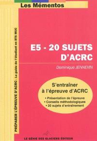 S'entraîner à l'épreuve d'ACRC : 20 sujets d'annales avec leur corrigé