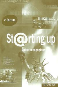 Starting up : guide pédagogique