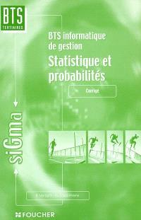 Statistique et probabilités : BTS informatique de gestion. Volume 2, Corrigé