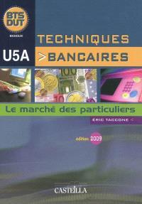 Techniques bancaires : le marché des particuliers : BTS DUT banque, U5A