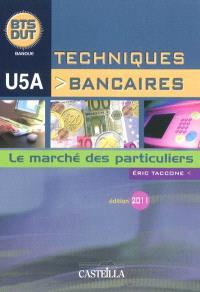 Techniques bancaires, U5A : le marché des particuliers : BTS DUT banque