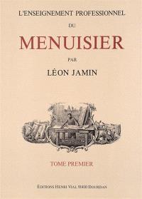 L'enseignement professionnel du menuisier. Volume 1