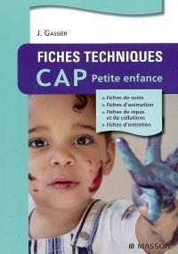Fiches techniques CAP petite enfance : fiches de soins, fiches d'animation, fiches de repas et de collations, fiches d'entretien