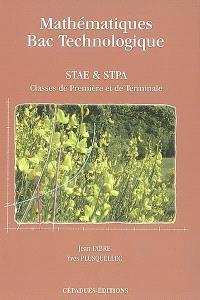 Mathématiques pour le Bac technologique, séries STAE-STPA : 1re et terminale : établissement d'enseignement agricole