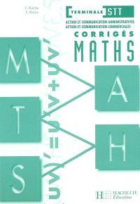 Corrigés maths terminale STT, action et communication administratives, action et communication commerciales