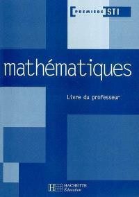 Mathématiques première STI : livre du professeur