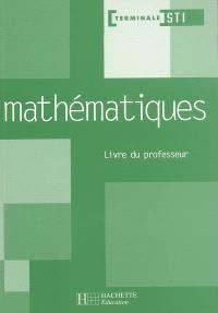 Mathématiques terminale STI : livre du professeur