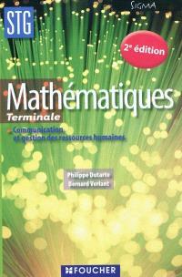 Mathématiques, terminale STG communication et gestion des ressources humaines : livre de l'élève