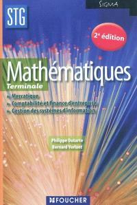 Mathématiques, terminales STG mercatique, comptabilité et finance d'entreprise, gestion des systèmes d'information : livre de l'élève